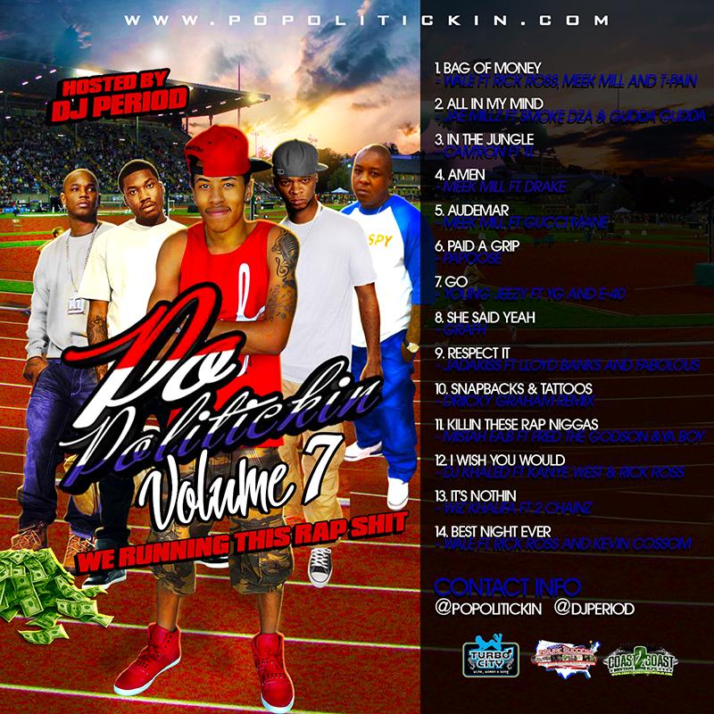 "Po Politickin Volume 7: DJ Period presents ""Running This Rap Shit"" (Mixtape)"