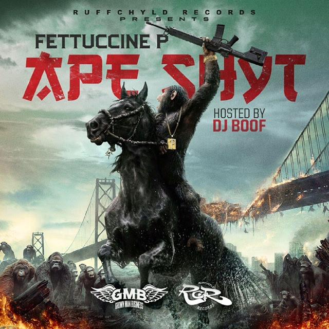 [Mixtape] Fettuccine P – Ape Shyt ft. Dave East, Hosted by DJ Boof