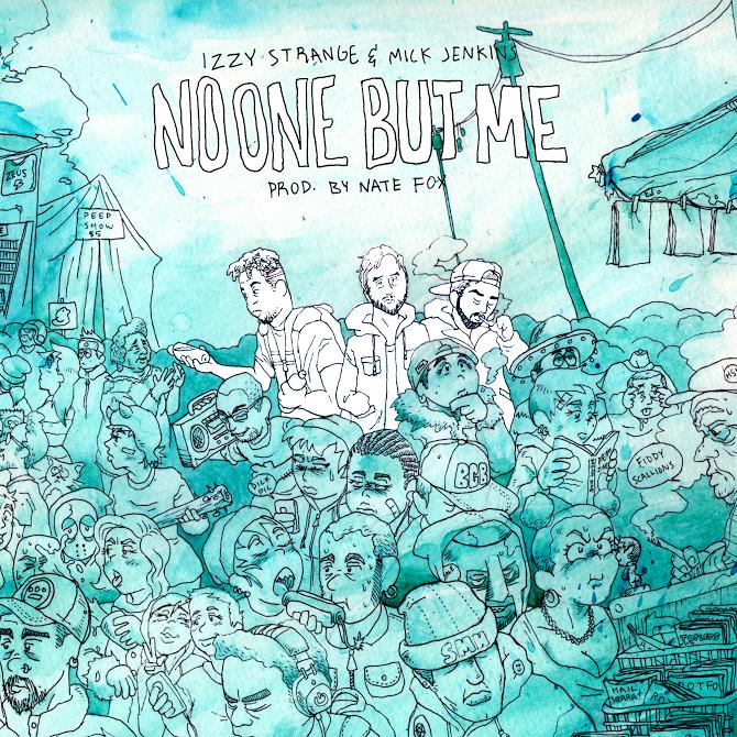 New Music-  Izzy Strange Ft Mick Jenkins – No One But Me (Prod By Nate Fox)